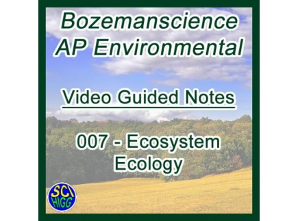 Main picture of Ecosystem Ecology - Bozemanscience AP Environmental Video Guided Notes