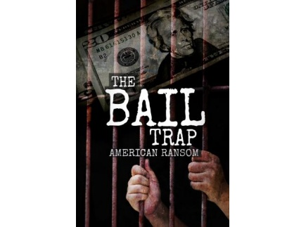 Main picture of The Bail Trap: American Ransom