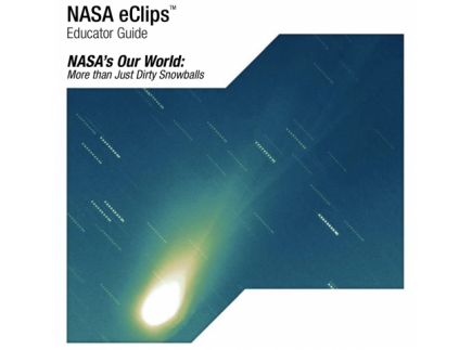 Main picture of NASA ECLIPS: ELEMENTARY MORE THAN JUST DIRTY SNOWBALLS