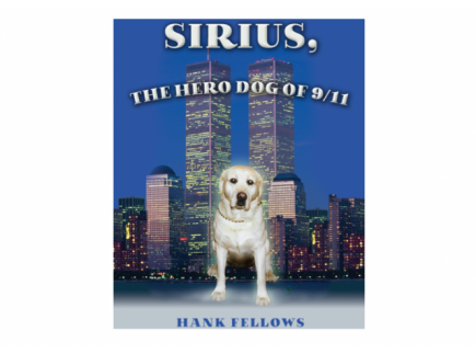 """Main picture of PATRIOT DAY - SEPTEMBER 11 - """"SIRIUS, THE HERO DOG OF 9/11"""" - NON-FICTION"""