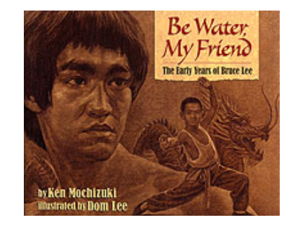 Main picture of Be Water, My Friend: Bruce Lee - Teacher's Guide