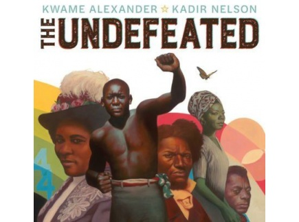 Main picture of The Undefeated (by Kwame Alexander)--book discussion guide