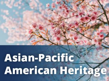 Celebrating Asian-Pacific American Heritage Month