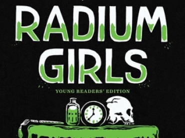 The Radium Girls: Young Readers' Edition Discussion Guide