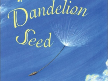 """""""The Dandelion Seed"""" by Joseph Anthony Educator Guide"""