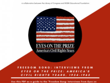 """""""Freedom Song: Interviews from Eyes on the Prize: America's Civil Rights Years, 1954-1965"""" Exhibit Guide"""
