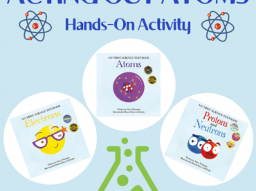 Acting Out Atoms from My First Science Textbook Series