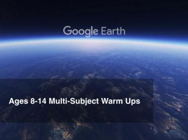 Google Earth Education: Ages 8-14 Warm Ups