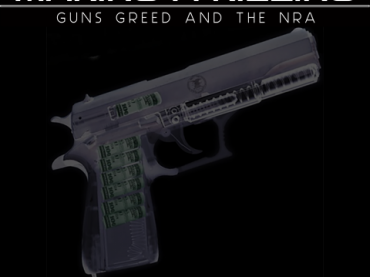 Making a Killing: Guns, Greed, and the NRA