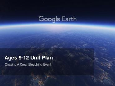 Google Earth Education: Unit Plan - Coral Bleaching