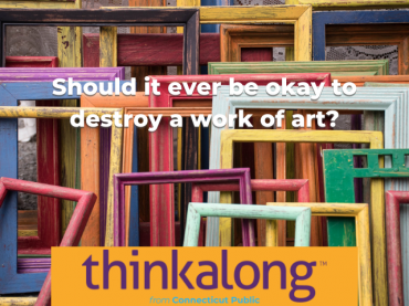 Should it ever be okay to destroy a work of art? - Civil Discourse for Classrooms