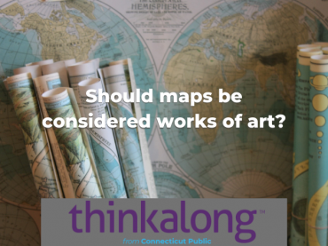 Should maps be considered works of art? - Civil Discourse for Classrooms