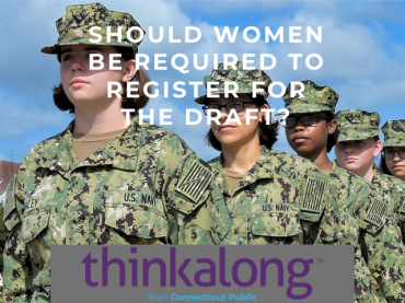 Should women be required to register for the draft? - Civil Discourse for Classrooms