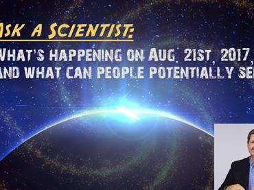 Ask a Scientist: David Boboltz - What's happening on August 21, and what can people potentially see?