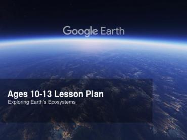Google Earth Education: Inquiry Based Lesson Plan Ages 10-13