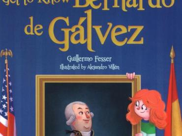 Bernardo de Galvez, A Hispanic Hero of the Revolutionary War