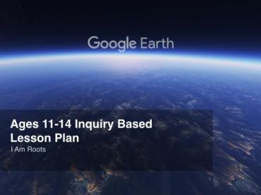 Google Earth Education: Inquiry Based Lesson Plan Ages 11-14