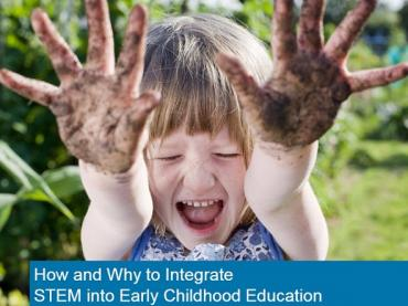 How and Why to Integrate STEM into Early Childhood Education