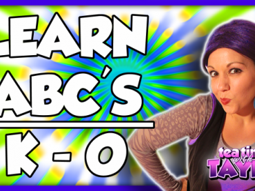 Learn ABC's | Learn Letter K, L, M, N, O | ABC Series on Tea Time with Tayla