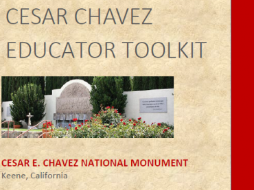 National Park Service's Cesar Chavez Educator K-12 Toolkit