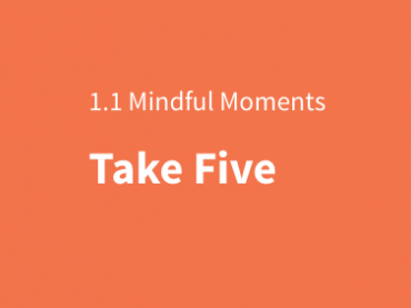 Mindful Moments: Take Five