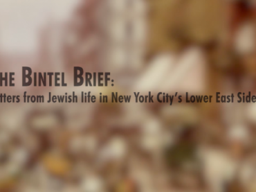The Bintel Brief: Letters from Jewish Life on New York's Lower East Side