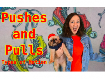 Pushes and Pulls / Types of Motion Lesson for Kids