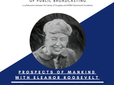 """Prospects of Mankind with Eleanor Roosevelt"" Collection Guide"