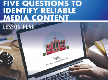 Five Questions to Identify Reliable Media Content Lesson Plan