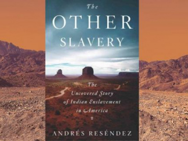 THE OTHER SLAVERY:  INDIAN ENSLAVEMENT IN AMERICA