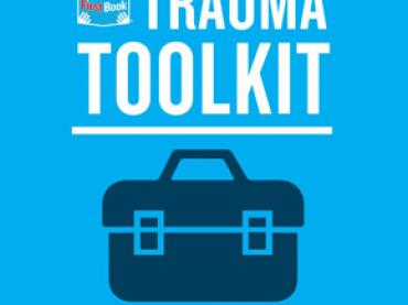 Trauma Toolkit: Tools To Support the Learning & Development of Students Experiencing Childhood & Adolescent Trauma