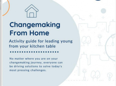Changemaking from Home: An activity guide for Leading Young from your kitchen table