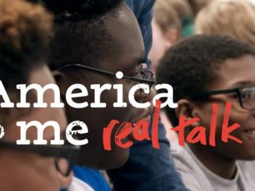 """America to Me"": Real Talk on Race, Identity, and Education"