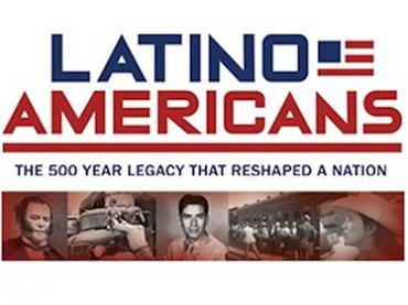 """Latino Americans"": A PBS Documentary and Lesson Plans"