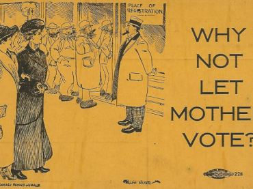 "Women's Suffrage Postcard - ""Why Not Let Mother Vote?"""