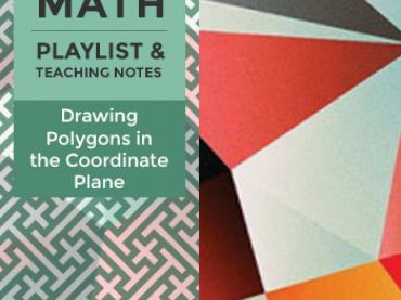 Grade 6 Playlist: Drawing Polygons in the Coordinate Plane