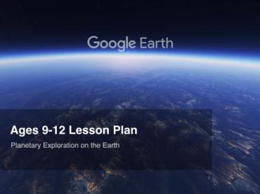 Google Earth Education: Lesson Plan Ages 9-12