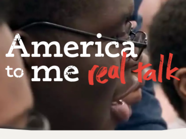 """America to Me"" Real Talk"