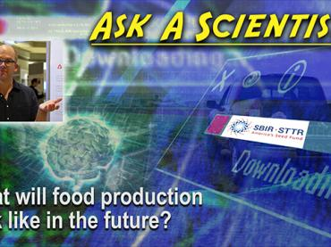 Ask a Scientist: Adam Wolf - What will food production look like in the future?
