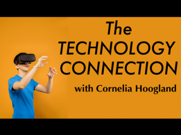 The Technology Connection with Cornelia Hoogland