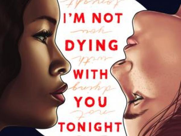 I'm Not Dying With You Tonight Educator Guide