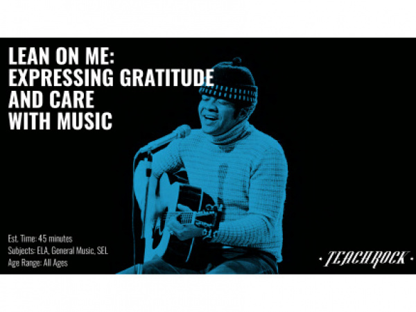 Distance Learning Packs: Lean On Me:  Expressing Gratitude and Care with Music