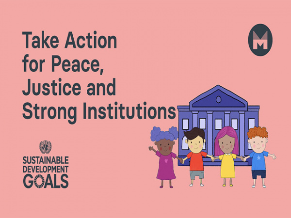 Take Action for Peace, Justice and Strong Institutions | Sustainable Development Goal 16 | (Ages 5 - 11)
