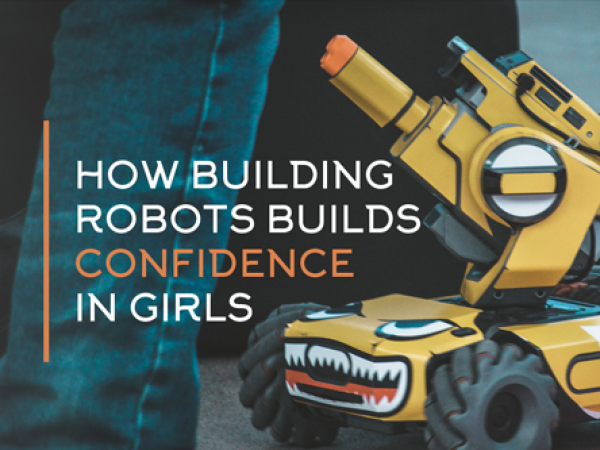 How Building Robots Builds Confidence in Girls