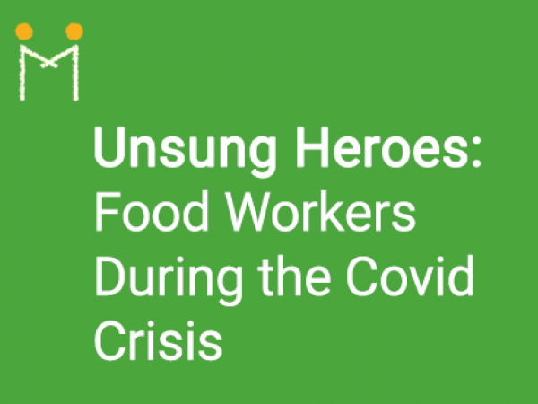 Unsung Heroes: Food Workers During the Covid Crisis