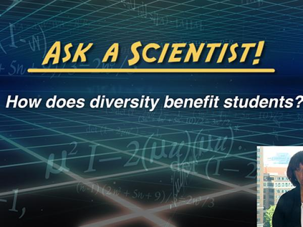 Ask a Scientist: Sandra Graham - How does diversity benefit students?