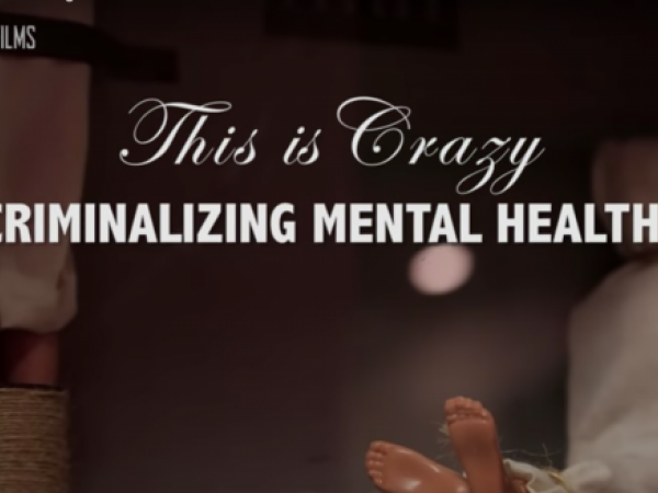 This is Crazy: Criminalizing Mental Health