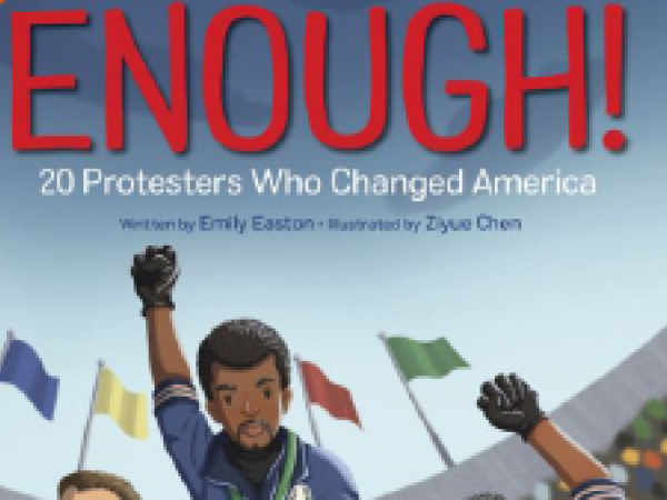Enough! 20 Protesters Who Changed America (book discussion guide)