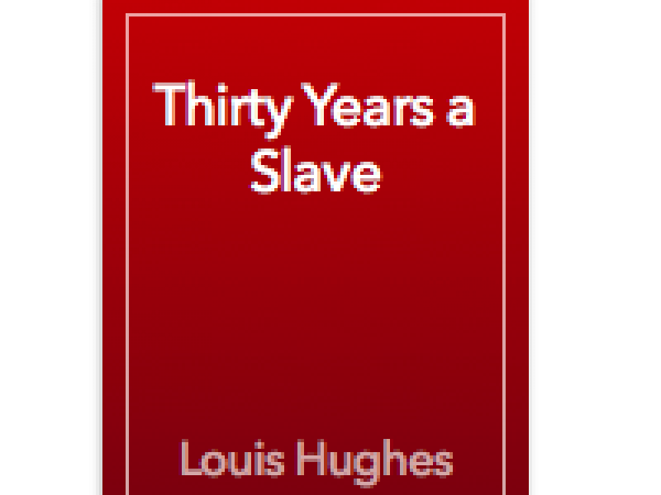 Thirty Years a Slave by Louis Hughes