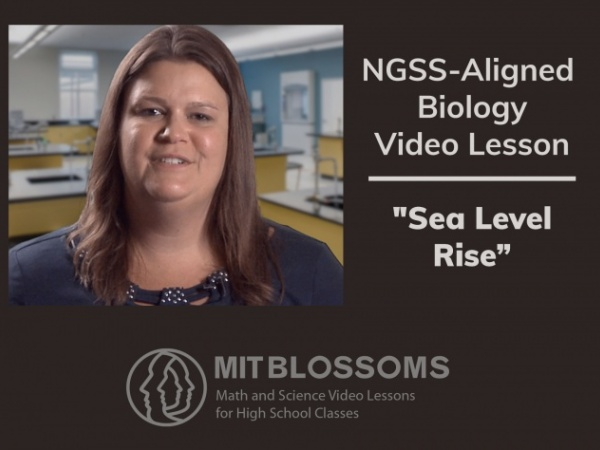 Next Generation Science Standards-Aligned MIT Blossoms Lesson—Sea Level Rise